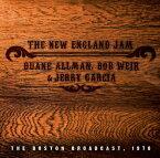 【輸入盤】ニュー・イングランド・ジャム [ Duane Allman / Jerry Garcia / Bob Weir ]