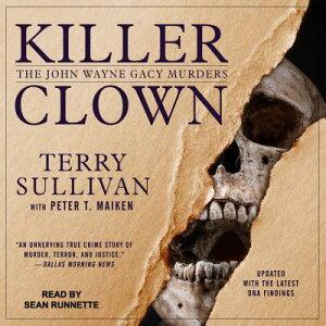 Killer Clown: The John Wayne Gacy Murders KILLER CLOWN M [ Terry Sullivan ]