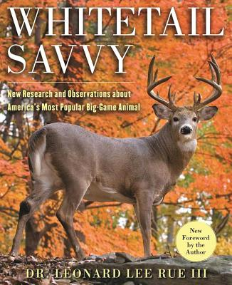 Whitetail Savvy: New Research and Observations about the Deer, America's Most Popular Big-Game Anima画像