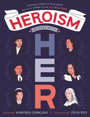 洋書, BOOKS FOR KIDS Heroism Begins with Her: Inspiring Stories of Bold, Brave, and Gutsy Women in the U.S. Military HEROISM BEGINS WHER Winifred Conkling
