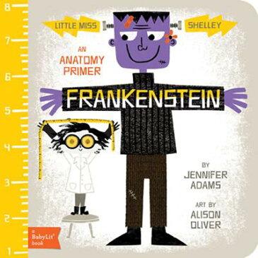 Frankenstein: An Anatomy Primer FRANKENSTEIN-BOARD (BabyLit Books) [ Jennifer Adams ]