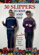 Arne & Carlos-30 Slippers to Knit & Felt: Fabulous Projects You Can Make, Wear, and Share [ Arne Nerjordet ]