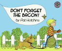 DON'T FORGET THE BACON!(P) [ PAT HUTCHINS ]