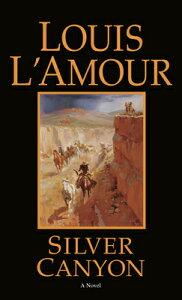 Silver Canyon SILVER CANYON REV/E [ Louis L'Amour ]