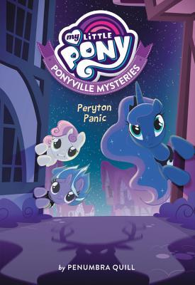洋書, BOOKS FOR KIDS My Little Pony: Ponyville Mysteries: Peryton Panic MY LITTLE PONY PONYVILLE MYSTE Ponyville Mysteries Penumbra Quill