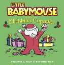 Little Babymouse and the Christmas Cupcakes LITTLE BABYMOUSE & THE XMAS CU [ Jennifer L. Holm ]