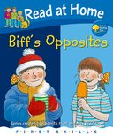 Oxford Reading Tree - Read at Home - First Skills Series [Biff's Opposites]