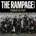 Throw Ya Fist (豪華盤 CD+DVD) [ THE RAMPAGE from EXILE TRIBE ]