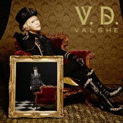 【送料無料】V.D.(初回限定盤 CD+DVD) [ VALSHE ]