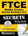 FTCE Middle Grades Social Science 5-9 Secrets Study Guide: FTCE Test Review for the Florida Teacher FTCE MIDDLE GRADES SOCIAL SCIE [ Ftce Exam Secrets Test Prep ]