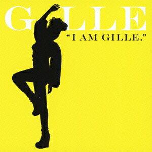 【送料無料】【7/19 10:00〜7/26 9:59までエントリーでポイント5倍!】I AM GILLE.(期間限定盤...