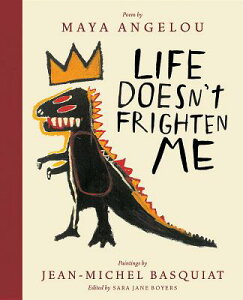 LIFE DOESN'T FRIGHTEN ME(H) [ MAYA/BASQUIAT ANGELOU, JEAN-MICHEL ]