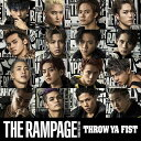 Throw Ya Fist [ THE RAMPAGE from EXILE TRIBE ]