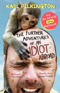 The Further Adventures of an Idiot Abroad FURTHER ADV OF AN IDIOT ABROAD [ Karl Pilkington ]
