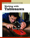 Working with Tablesaws: The New Best of Fine Woodworking WORKING W/TABLESAWS (New Best of Fine W...