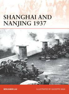 Shanghai and Nanjing 1937: Massacre on the Yangtze CAMPAIGN # SHANGHAI & NANJI (Campaign) [ Benjamin Lai ]