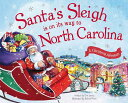 Santa's Sleigh Is on Its Way to North Carolina: A Christmas Adventure SANTAS SLEIGH IS ON ITS WAY TO [ Eric James ]