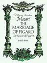 The Marriage of Figaro MARRIAGE OF FIGARO (Dover Music Scores) [ Wolfgang Amadeus Mozart ]
