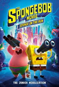 The Spongebob Movie: Sponge on the Run: The Junior Novelization (Spongebob Squarepants) SPONGEBOB MOVIE SPONGE ON THE [ David Lewman ]