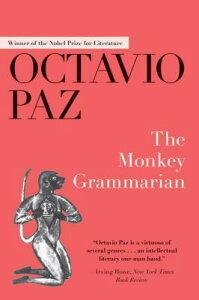 The Monkey Grammarian MONKEY GRAMMARIAN [ Octavio Paz ]