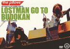 LOSTMAN GO TO BUDOKAN 2009.9,16 at NIPPON BUDOKAN [ the pillows ]