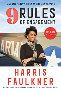 9 Rules of Engagement: A Military Brat's Guide to Life and Success 9 RULES OF ENGAGEMENT [ Harris Faulkner ]
