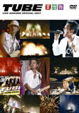 TUBE LIVE AROUND SPECIAL 2007 夏燦舞 [ TUBE ]