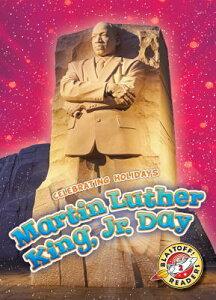Martin Luther King, Jr. Day MARTIN LUTHER KING JR DAY (Celebrating Holidays) [ Rachel Grack ]