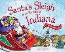 Santa's Sleigh Is on Its Way to Indiana: A Christmas Adventure SANTAS SLEIGH IS ON ITS WAY TO [ Eric James ]