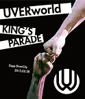 UVERworld KING'S PARADE Zepp DiverCity 2013.02.28【Blu-ray】 [ UVERworld ]