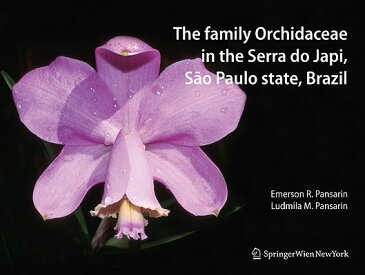 The Family Orchidaceae in the Serra Do Japi, Sao Paulo State, Brazil FAMILY ORCHIDACEAE IN THE SERR [ Emerson Ricardo Pansarin ]