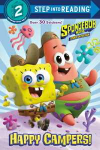 The Spongebob Movie: Sponge on the Run: Happy Campers! (Spongebob Squarepants) SPONGEBOB MOVIE SPONGE ON THE (Step Into Reading) [ David Lewman ]