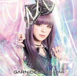 【楽天ブックスならいつでも送料無料】【オススメ新作】BLAZING (初回限定盤 CD+DVD) [ GARNiD...