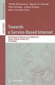 Towards a Service-Based Internet: 4th European Conference, ServiceWave 2011, Poznan, Poland, October TOWARDS A SERVICE-BASED INTERN (Lecture Notes in Computer Science) [ Witold Abramowicz ]