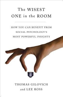 The Wisest One in the Room: How You Can Benefit from Social Psychology's Most Powerful Insights画像