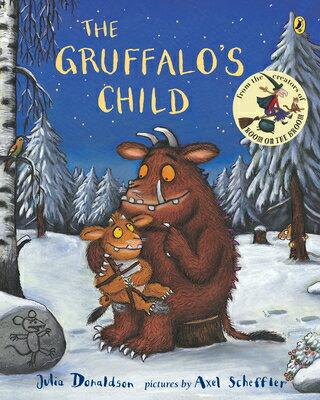 The Gruffalo's Child GRUFFALOS CHILD [ Julia Donaldson ]