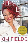 Blessed Life: My Surprising Journey of Joy, Tears, and Tales from Harlem to Hollywood BLESSED LIFE [ Kim Fields ]