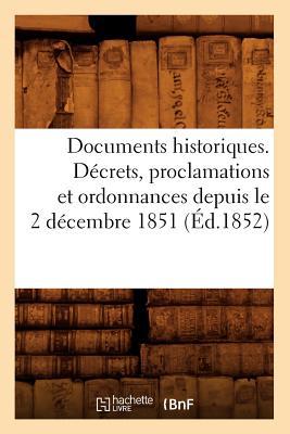洋書, SOCIAL SCIENCE Documents Historiques. Decrets, Proclamations Et Ordonnances Depuis Le 2 Decembre 1851 (Ed.1852) FRE-DOCUMENTS HISTORIQUES DECR Sciences Sociales Sans Auteur
