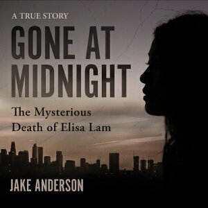 Gone at Midnight: The Mysterious Death of Elisa Lam GONE AT MIDNIGHT D [ Jake Anderson ]