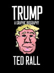 TRUMP:A GRAPHIC BIOGRAPHY(P) [ TED RALL ]