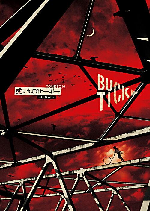 邦楽, ロック・ポップス TOUR2014 -FINAL- BUCK-TICK
