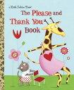The Please and Thank You Book PLEASE & THANK YOU BK (Little Golden Book) [ Barbara Shook Hazen ]