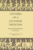 Letters of a Javanese Princess by Raden Adjeng Kartini [ Hildred Geertz ]