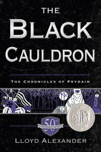 The Black Cauldron 50th Anniversary Edition: The Chronicles of Prydain, Book 2 BLACK CAULDRON 50TH ANNIV /E (Chronicles of Prydain) [ Lloyd Alexander ]