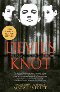 Devil's Knot: The True Story of the West Memphis Three DEVILS KNOT [ Mara Leveritt ]