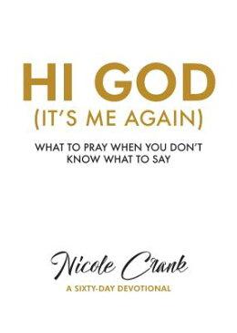 Hi God: It's Me Again HI GOD (IT S ME AGAIN) [ Nicole Crank ]