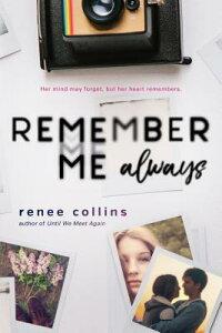 Remember Me Always REMEMBER ME ALWAYS [ Renee Collins ]