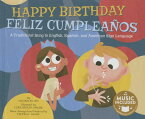 Happy Birthday / Feliz Cumpleanos: A Traditional Song in English, Spanish and American Sign Language MUL-HAPPY BIRTHDAY / FELIZ CUM (Sing-Along Songs) [ Nicholas Ian ]