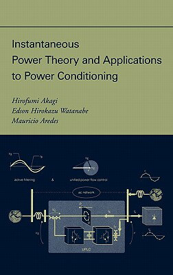 Instantaneous Power Theory and Applications to Power Conditioning INSTANTANEOUS POWER THEORY...
