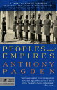 Peoples and Empires: A Short History of European Migration, Exploration, and Conquest, from Greece t PEOPLES & EMPIRES-ML (Modern Library Chronicles) [ Anthony Pagden ]